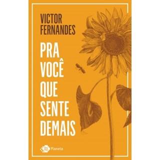 Livro - Pra Você Que Sente Demais - Fernandes - Planeta