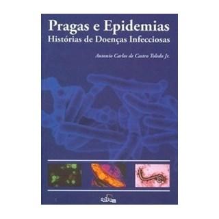 Livro - Pragas e Epidemias - História das Doenças Infecciosas -  Toledo Junior