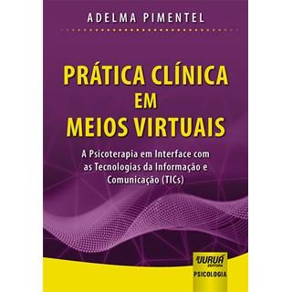 Livro - Prática Clínica em Meios Virtuais - Pimentel - Juruá