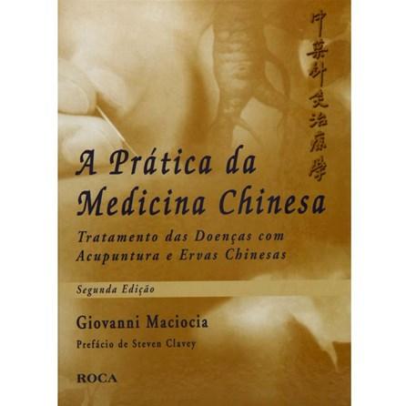 Livro - Prática da Medicina Chinesa, A - Maciocia
