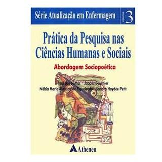 Livro - Prática da Pesquisa nas Ciências Humanas e Sociais - Série Atualização em Enfermagem - vol 3 - Santos