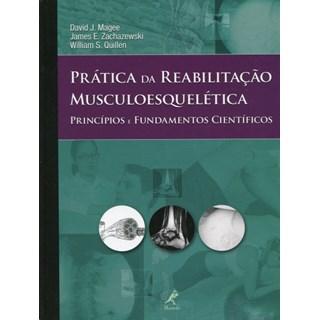 Livro - Prática da Reabilitação Musculoesquelética - Princípios e Fundamentos Científicos - Magee***