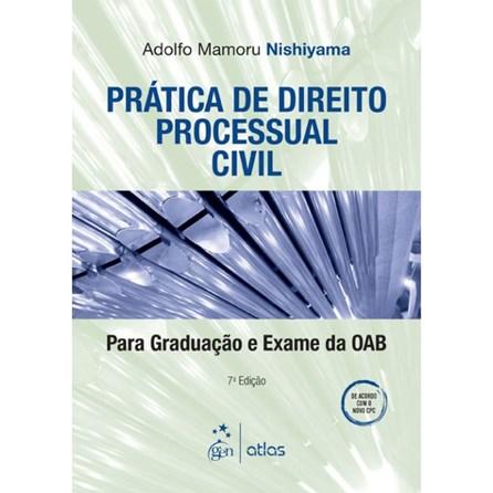 Livro - Prática de Direito Processual Civil: Para Graduação e Exame da OAB - Nishiyama
