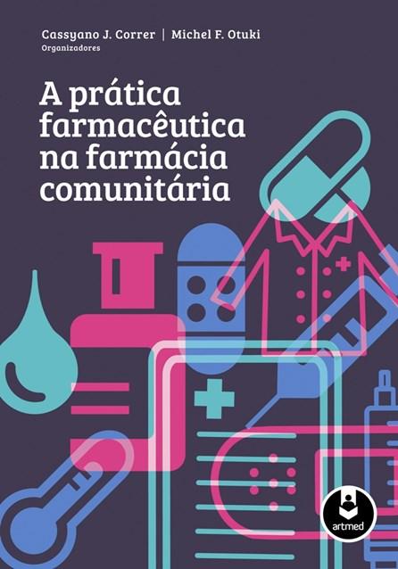 Livro - Prática Farmacêutica na Farmácia Comunitária, A - Correr