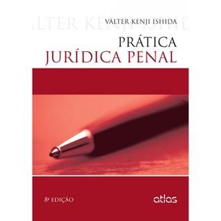 Livro - Prática Jurídica Penal - Ishida 8ª edição