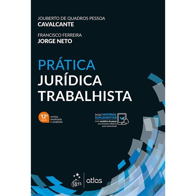Livro Prática Jurídica Trabalhista - Cavalcante - Atlas