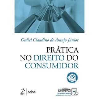 Livro Prática no Direito do Consumidor - Júnior - Atlas