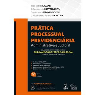 Livro - Prática Processual Previdenciária - Administrativa e Judicial - Lazzari