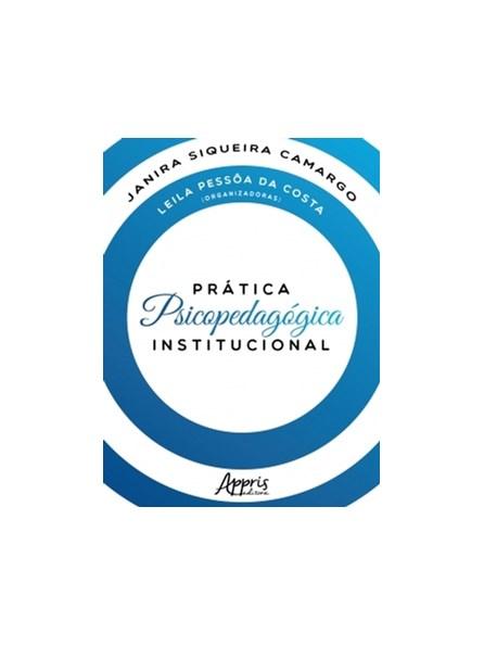 Livro - Prática Psicopedagógica Institucional - Camargo