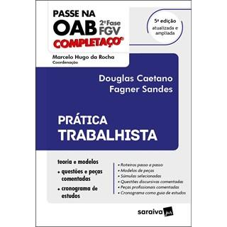 Livro Prática Trabalhista 5ª Edição 2021 - Caetano - Saraiva