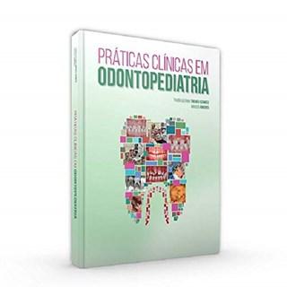 Livro Práticas Clínicas em Odontopediatria - Ximenes - Santos