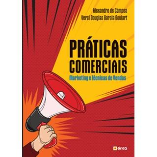 Livro - Práticas Comerciais - Marketing e Técnicas de Vendas - Campos