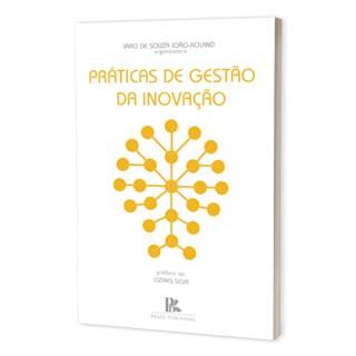 Livro - Práticas de Gestão da Inovação - João-Roland - Brazil Publishing
