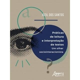 Livro - Práticas de Leitura e Interpretação de Textos - Santos - Appris