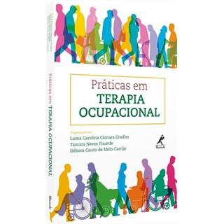 Livro - Práticas em Terapia Ocupacional - Gradim - Manole