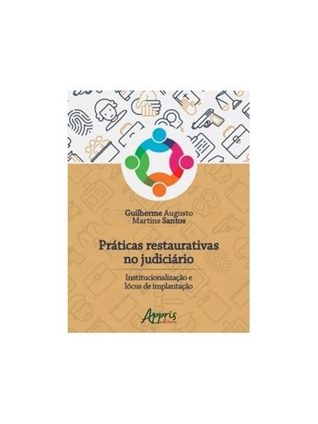 Livro - Práticas Restaurativas no Judiciário: Institucionalização e Lócus de Implantação - Santos