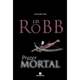 Livro - Prazer Mortal - Robb