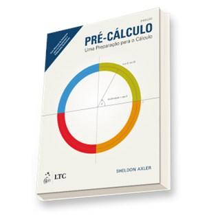 Livro Pré-Cálculo Uma Preparação para o Cálculo - Axler - LTC