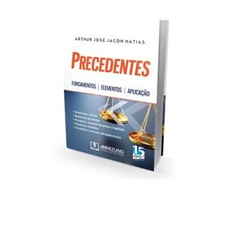 Livro - Precedentes - Fundamentos, Elementos e Aplicações - Matias