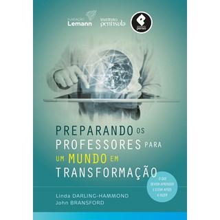Livro - Preparando os Professores para um Mundo em Transformação - Darling-Hammond