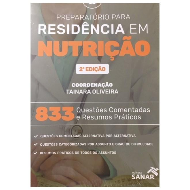 Livro - Preparatório Para Residência em Nutrição - 833 Questões Comentadas em Nutrição - Oliveira