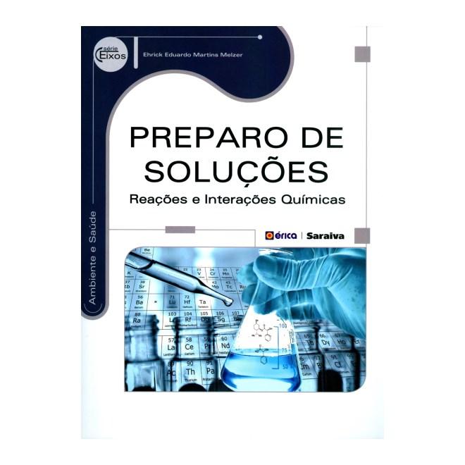 Livro - Preparo de Soluções - Reações e Interações Químicas - Melzer
