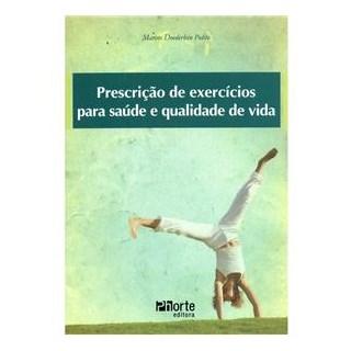 Livro - Prescrição de Exercícios para a Saúde e Qualidade de Vida - Polito