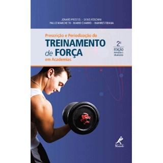 Livro Prescrição e Periodização do Treinamento de Força em Academias - Prestes - Manole