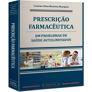Livro - Prescrição Farmacêutica em Problemas de Saúde Autolimitados - Marques