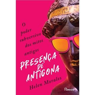 Livro Presença de Antígona - Morales - Rocco