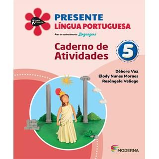Livro - Presente Língua Portuguesa - 5 Ano - Caderno de Atividades - Moderna