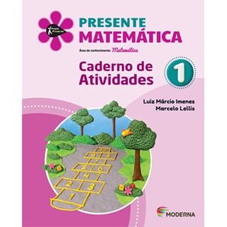 Livro - Presente Matemática - 1 Ano - Caderno de Atividades - Moderna