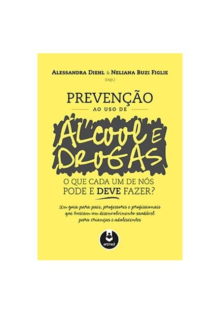 Livro - Prevenção ao Uso de Álcool e Drogas - Diehl