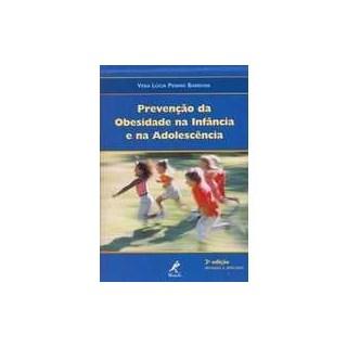 Livro - Prevenção da Obesidade na Infância e na Adolescência - Exercício , Nutrição e Psicologia - Barbosa