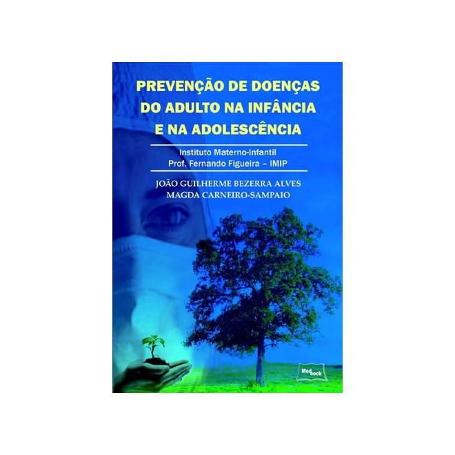 Livro - Prevenção de Doenças do Adulto na Infância e na Adolescência - Alves