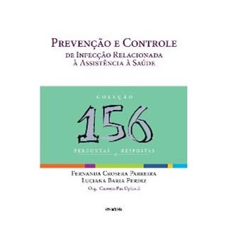 Livro - Prevenção e Controle de Infecção Relacionada à Assistência à Saúde - Coleção 156 Perguntas e Respostas - Oplustil