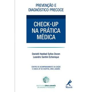 Livro - Prevenção e Diagnóstico Precoce - Check-up na Prática Médica - Dezen***