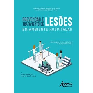 Livro -  Prevenção e Tratamento de Lesões em Ambiente Hospitalar - Holstein