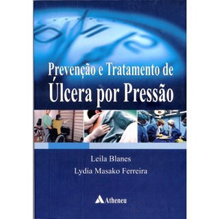 Livro - Prevenção e Tratamento de Úlcera por Pressão - Blanes