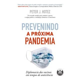 Livro Prevenindo a Próxima Pandemia - Hotez - Artmed