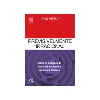 Livro - Previsivelmente Irracional - Ariely