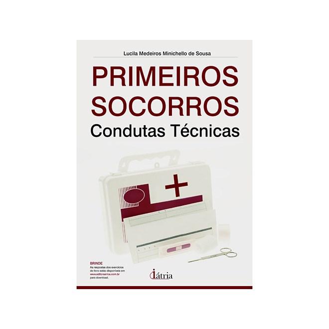 Livro - Primeiros Socorros - Condutas Técnicas - Sousa