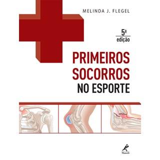 Livro - Primeiros Socorros no Esporte - Flegel