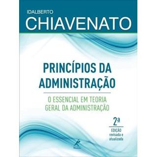 Livro - Princípios da Administração: O Essencial em Teoria Geral da Administração - Chiavenato