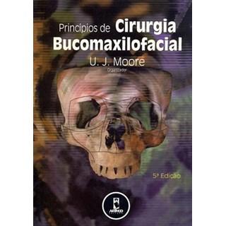 Livro - Princípios de Cirurgia Bucomaxilofacial - Moore