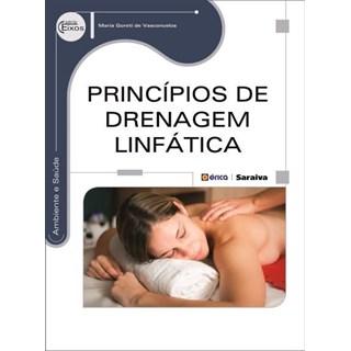 Livro - Princípios de Drenagem Linfática - Serie Eixos - Vasconcelos