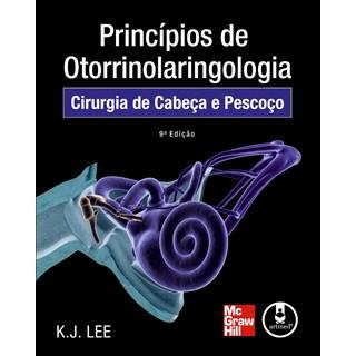 Livro - Princípios de Otorrinolaringologia - Cirurgia de Cabeça e Pescoço - Lee @@
