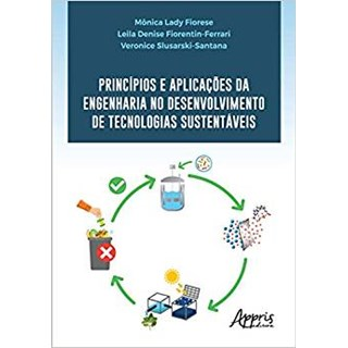 Livro - Princípios e Aplicações da Engenharia no Desenvolvimento de Tecnologias Sustentáveis - Florese
