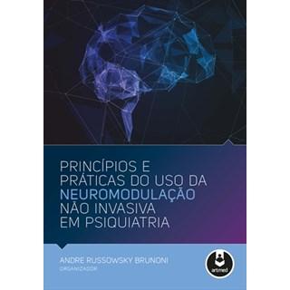 Livro - Princípios e Práticas do Uso da Neuromodulação Não Invasiva em Psiquiatria - Brunoni