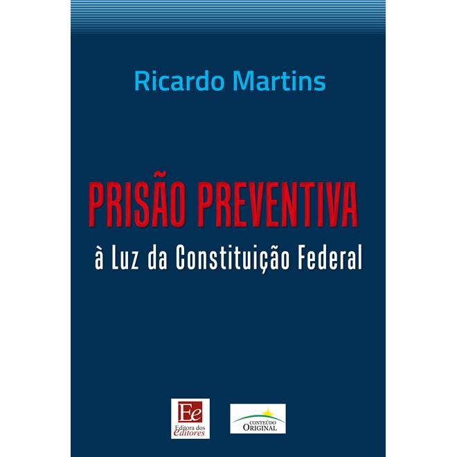 Livro - Prisão Preventiva: À Luz da Constituição Federal - Martins
